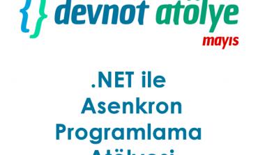 Devnot Atölye Başlıyor: .NET ile Asenkron Programlama