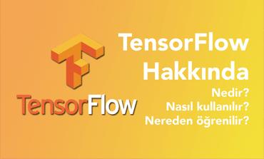 TensorFlow Nedir? Nasıl Kullanılır?