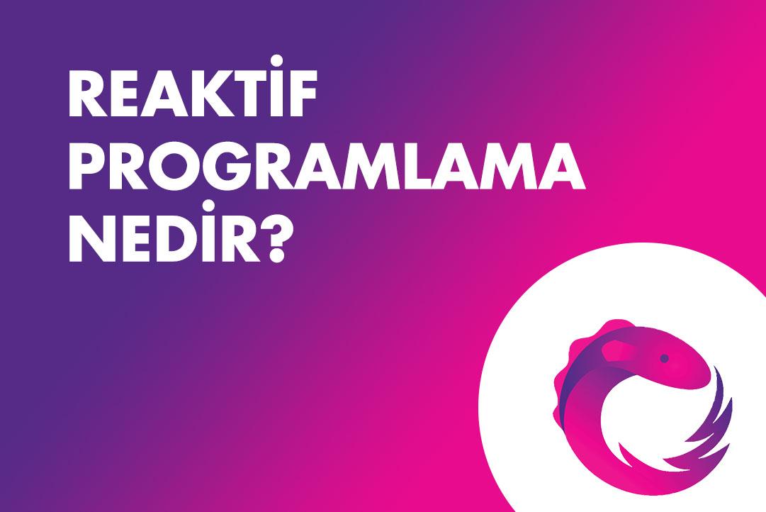 Reaktif programlama nedir