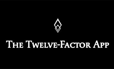 Twelve-Factor (12 Faktör) App Nedir? Neden Uygulanmalıdır?