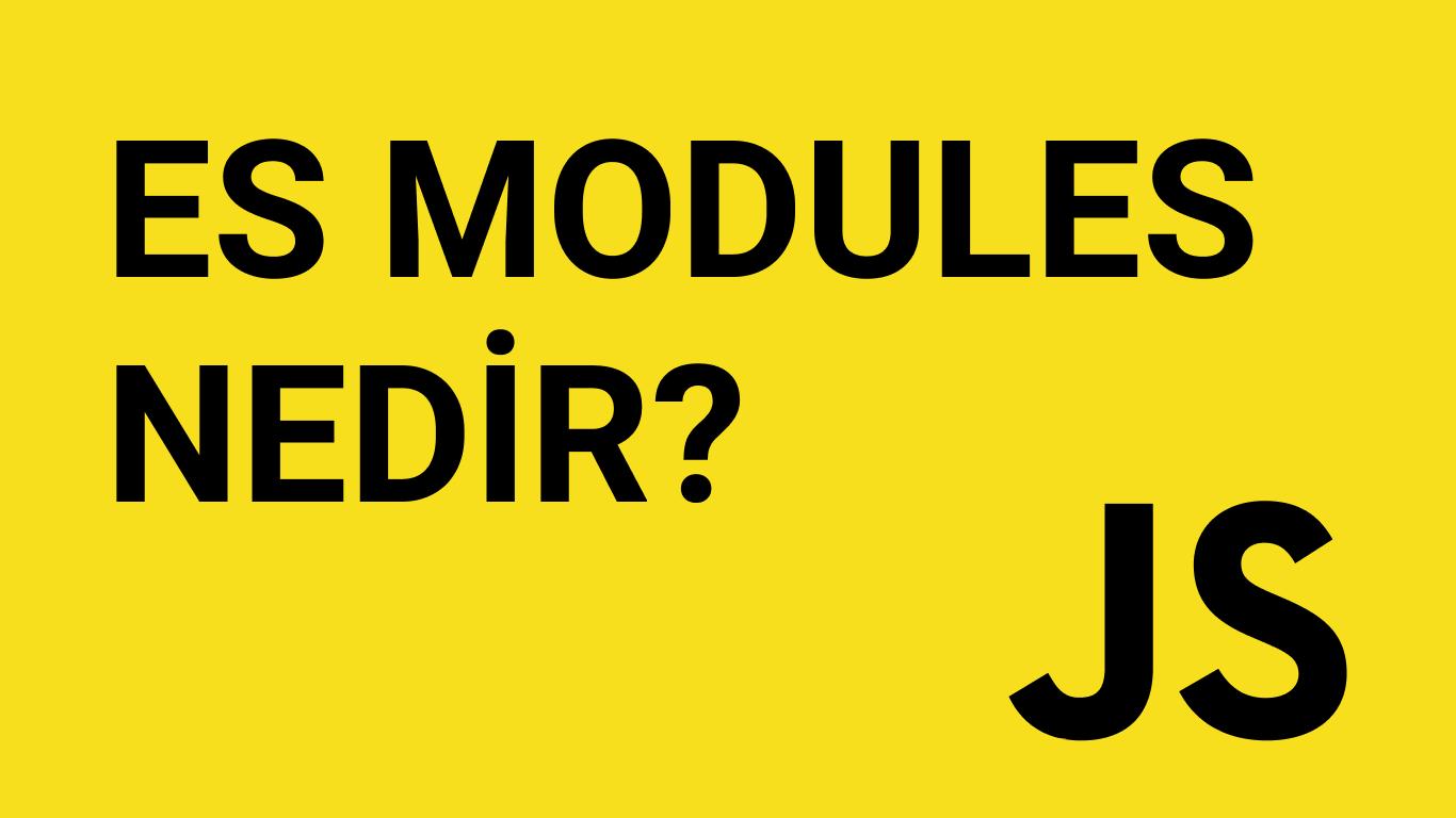ES Modules Nedir