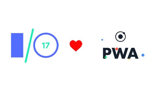 Google I/O 17'deki PWA Framework Tanıtımları