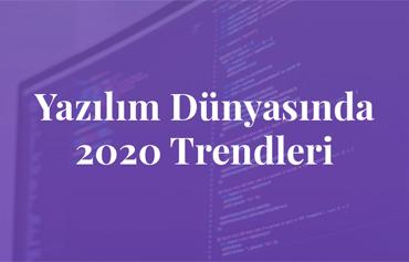 Yazılım Dünyasında 2020 Trendleri