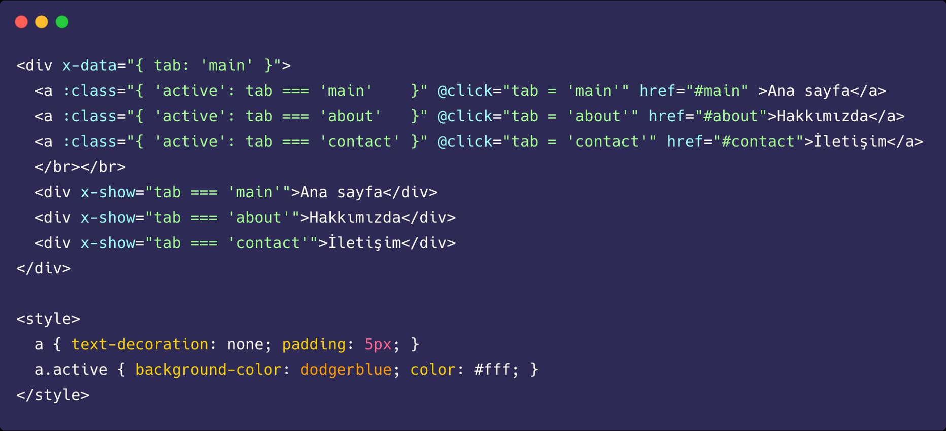 AlpineJS ile basit bir tab bileşeni yapımı. Kaynak: https://gist.github.com/ozcanzaferayan/4a95ff38b90afdb54b9e60f4723f59f1