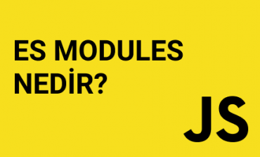 JavaScript Modül Sistemi (ES Modules) Nedir?