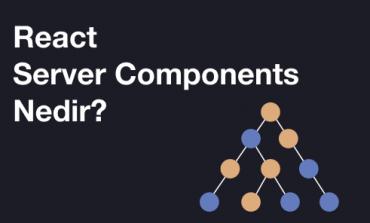 React Server Components Nedir?